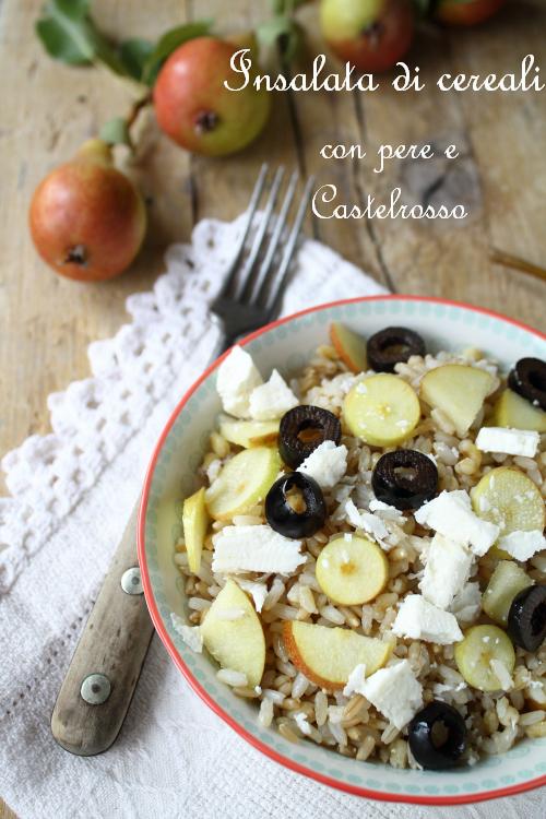 Insalata di riso, avena e grano con pere e Castelrosso