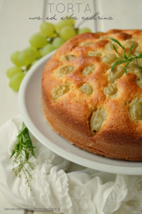 Torta con l uva bianca e l erba cedrina le mie ricette con - Casa profumatissima ...