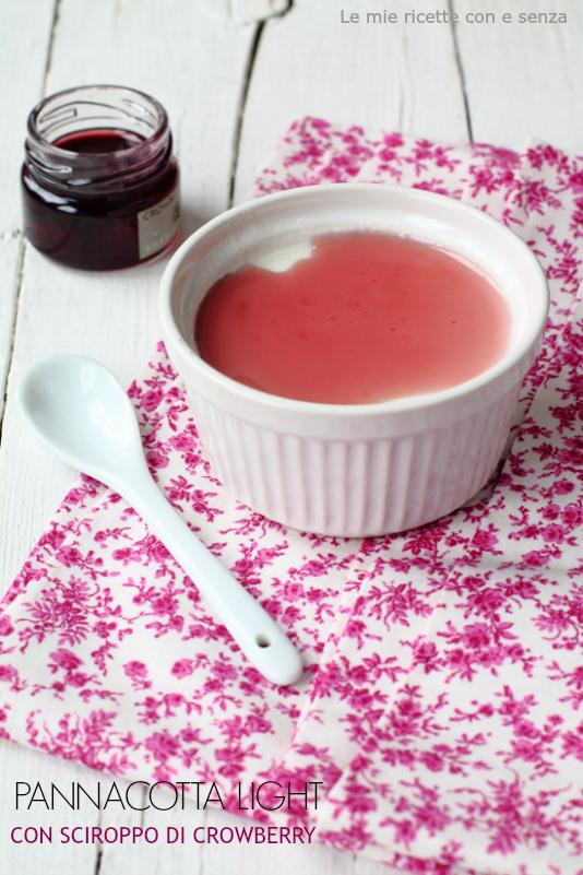 Finta panna cotta light alla vaniglia con sciroppo di crowberry…e tanti auguri mamma